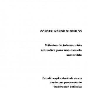Construyendo vínculos. Criterios de intervención educativa para una escuela sostenible