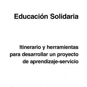 Educación Solidaria. Itinerario y herramientas para desarrollar un proyecto de aprendizaje-servicio