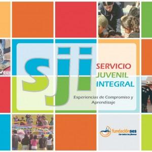 Servicio Juvenil Integral. Experiencias de Compromiso y Aprendizaje