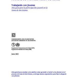 Manual de participación juvenil: Trabajando con jóvenes. Una guía para la participación juvenil en la toma de decisiones